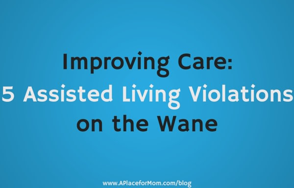 Improving Care: 5 Assisted Living Violations on the Wane