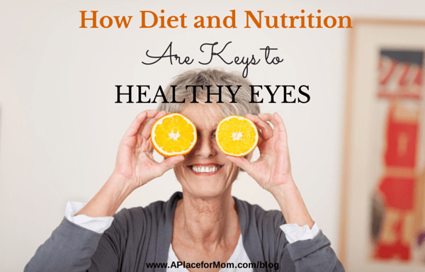 How Diet And Nutrition Are Keys To Healthy Eyes