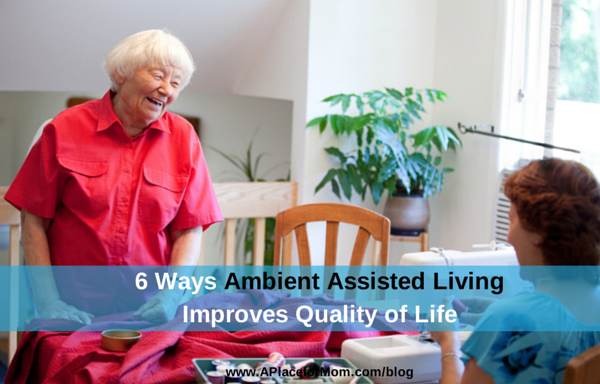 6 Ways Ambient Assisted Living Improves Quality of Life
