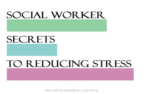 Social Worker Secrets to Reducing Stress