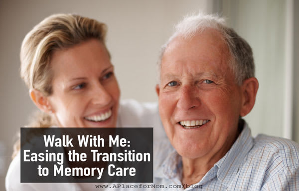 Walk With Me Easing the Transition to Memory Care