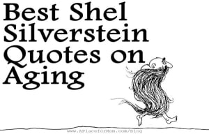 Best Shel Silverstein Quotes on Aging