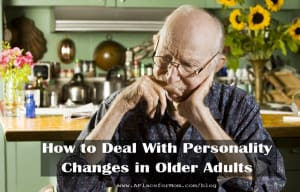 How To Deal With Personality Changes In Older Adults
