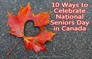 10 Ways to Celebrate National Seniors Day in Canada