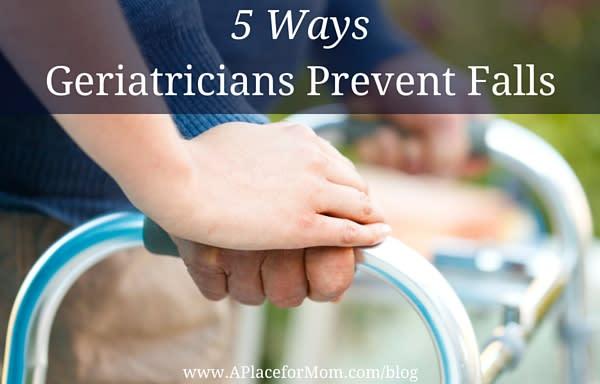 5 Ways Geriatricians Prevent Falls