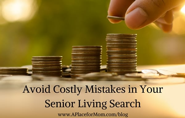 Avoid Costly Mistakes in Your Senior Living Search