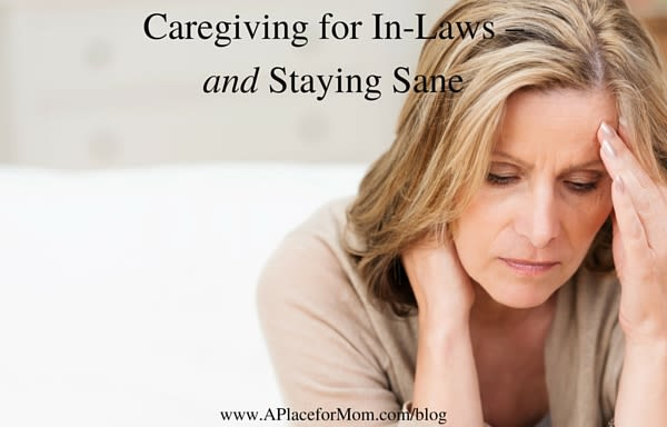Caregiving for In-Laws – and Staying Sane