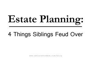 Estate Planning: 4 Things Siblings Feud Over