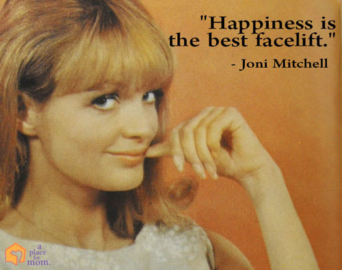 Happiness Quote by Joni Mitchell