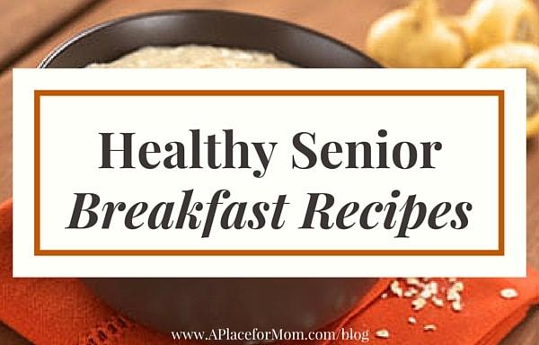 Healthy Senior Breakfast Recipes