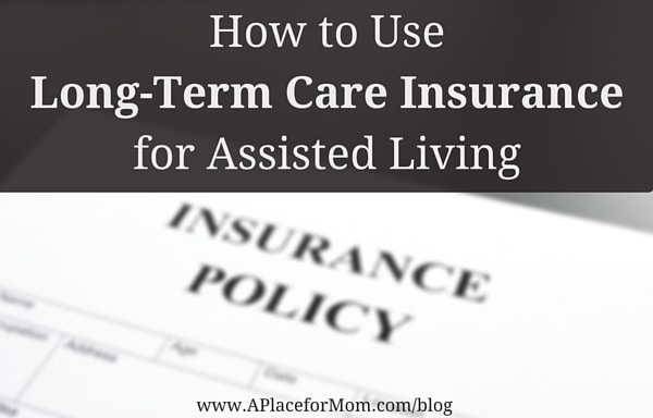 How to Use Long-Term Care Insurance for Assisted Living
