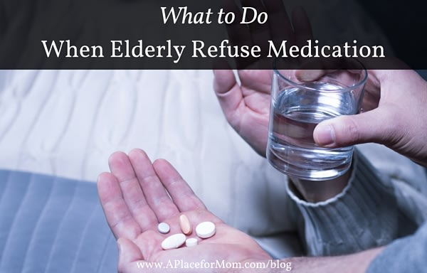 What to Do When Elderly Refuse Medication
