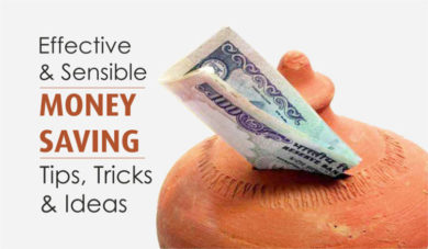 Effective and Sensible Money Saving Tips, Tricks and Ideas