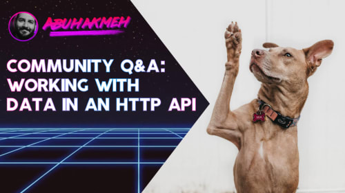 Community Question: Working With Data In An HTTP API