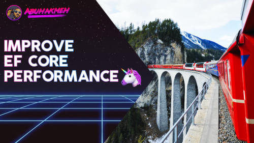 Improve Entity Framework Core Performance