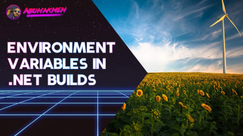 Using Environment Variables In Your .NET Core Builds