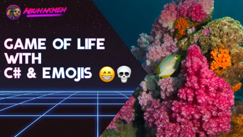 Program The Game Of Life With C# and Emojis