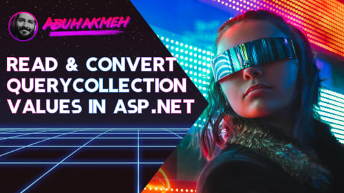 Read And Convert QueryCollection Values In ASP.NET