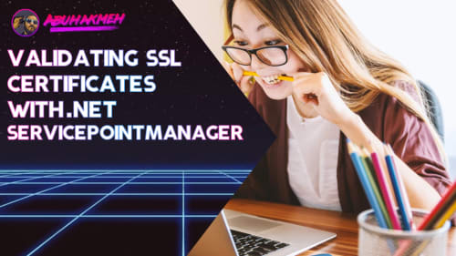 Validating SSL Certificates With .NET ServicePointManager