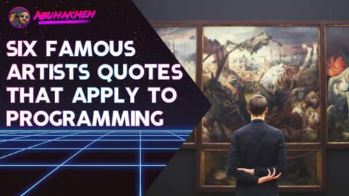 Six Famous Artists Quotes That Apply To Programming