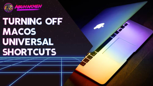 Turning Off macOS Universal Shortcuts