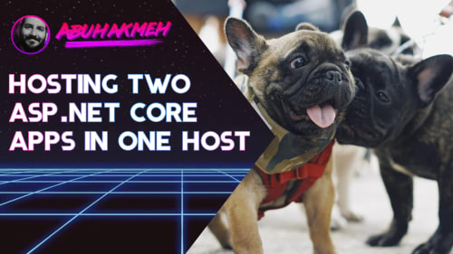 Hosting Two ASP.NET Core Apps In One Host
