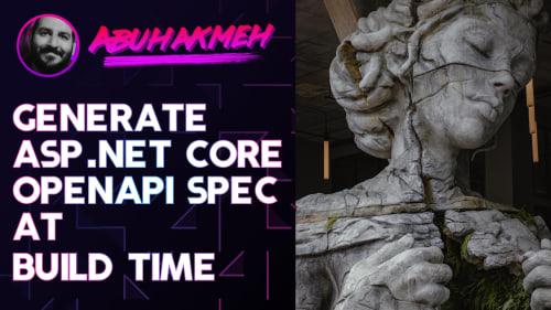 Generate ASP.NET Core OpenAPI Spec At Build Time