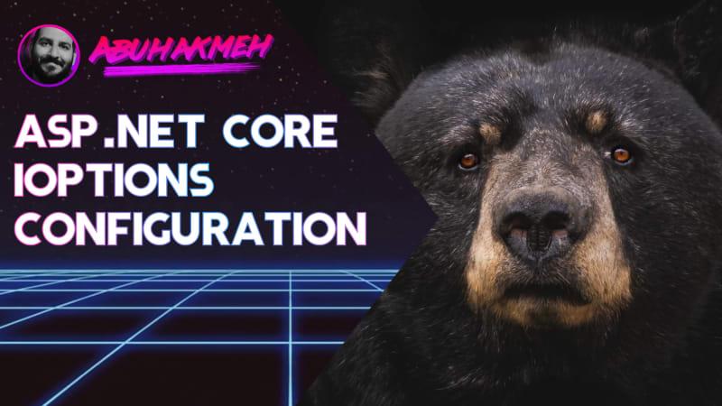 ASP.NET Core IOptions Configuration