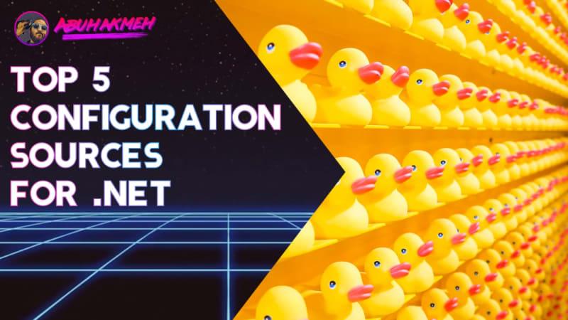 Top Five Configuration Options For .NET Core