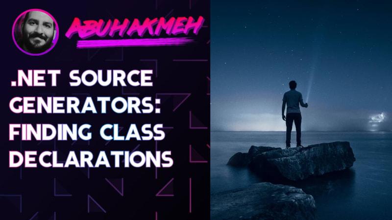 .NET Source Generators: Finding Class Declarations
