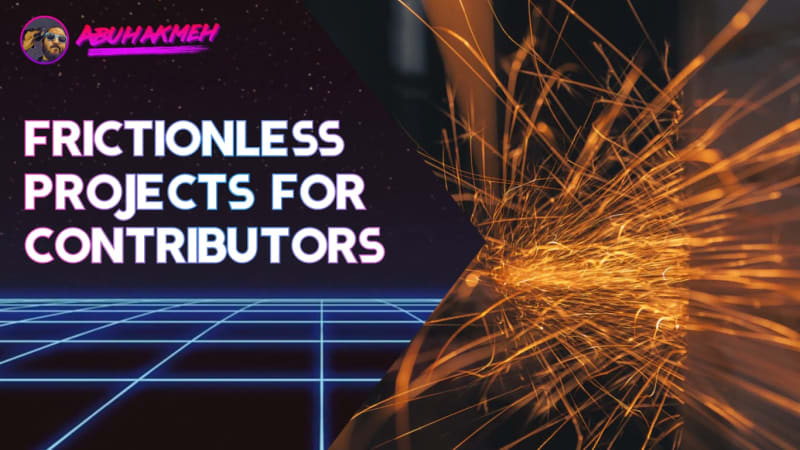 Creating Frictionless Projects For Contributors