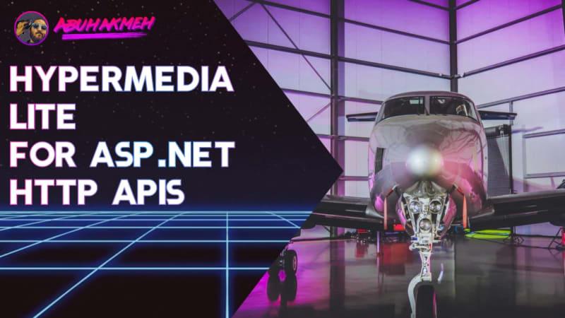 Hypermedia Lite For ASP.NET Core HTTP APIs