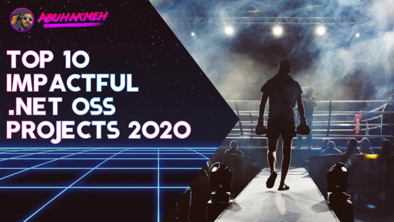 Contribute To The Top 10 Impactful .NET OSS Projects 2020