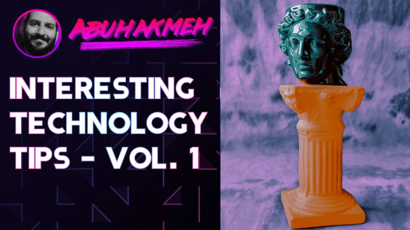 Interesting Technology Tips - Vol. 1