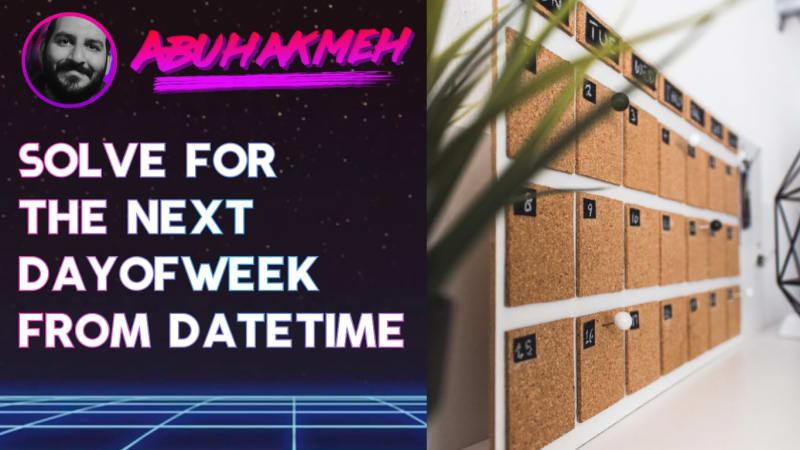 Solve For The Next DayOfWeek From DateTime