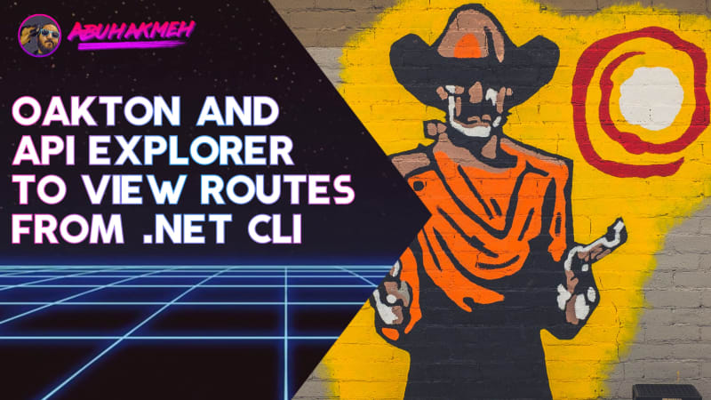 Use Oakton and API Explorer To View API Routes From .NET CLI