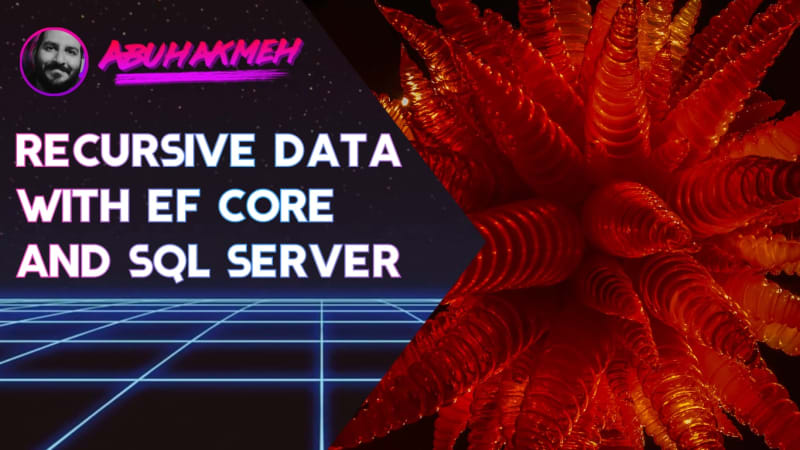 Recursive Data With Entity Framework Core and SQL Server