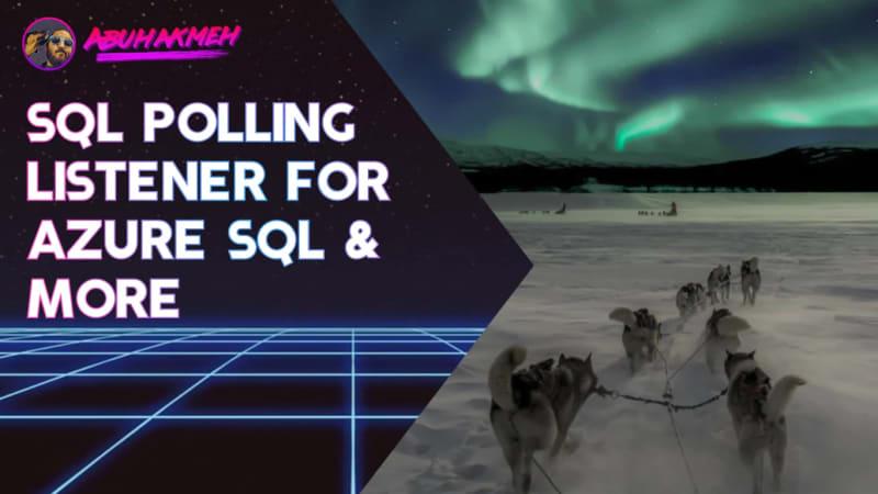 SQL Polling Listener For Azure SQL and Other SQL Databases