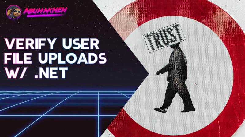 Verify User File Uploads With .NET