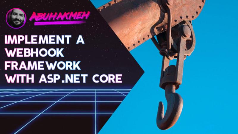 Implement A Webhook Framework With ASP.NET Core