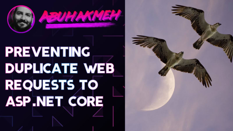 Preventing Duplicate Web Requests To ASP.NET Core