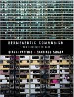 Book Cover for Hermeneutic Communism: From Heidegger to Marx