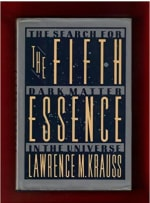 Book Cover for The Fifth Essence: The Search for Dark Matter in the Universe