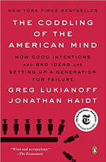 Book Cover for The Coddling of the American Mind: How Good Intentions and Bad Ideas Are Setting Up a Generation for Failure