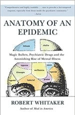 Book Cover for Anatomy of an Epidemic: Magic Bullets, Psychiatric Drugs, and the Astonishing Rise of Mental Illness in America