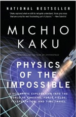 Book Cover for Physics of the Impossible: A Scientific Exploration of the World of Phasers, Force Fields, Teleportation and Time Travel