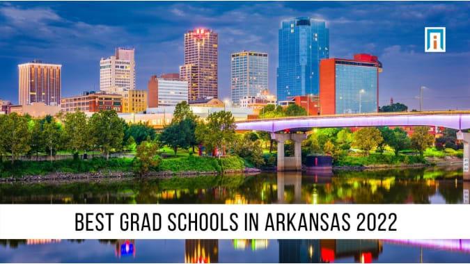 Arkansas's Best Graduate Schools of 2021