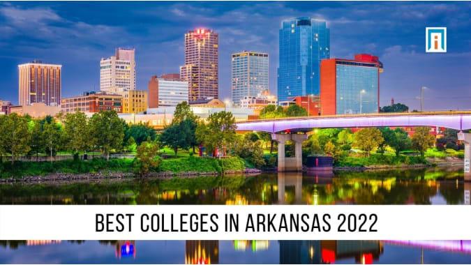 Arkansas's Best Colleges & Universities of 2021