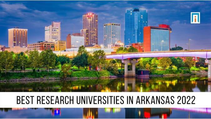 Arkansas's Best Research Universities of 2021