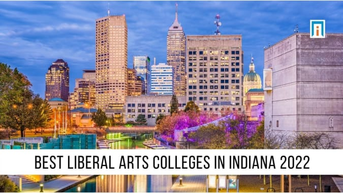 Indiana's Best Liberal Arts Colleges and Universities of 2021